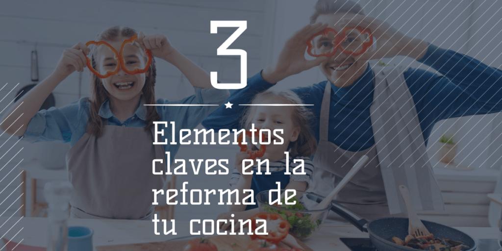 3 elementos claves en la reforma de tu cocina